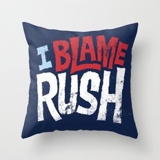 I Blame Rush Throw Pillow