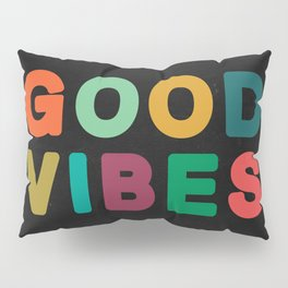 Good vibes Pillow Sham