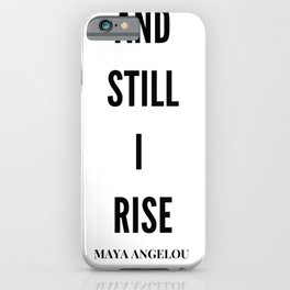 And, Still I Rise | Maya Angelou Quote iPhone Case
