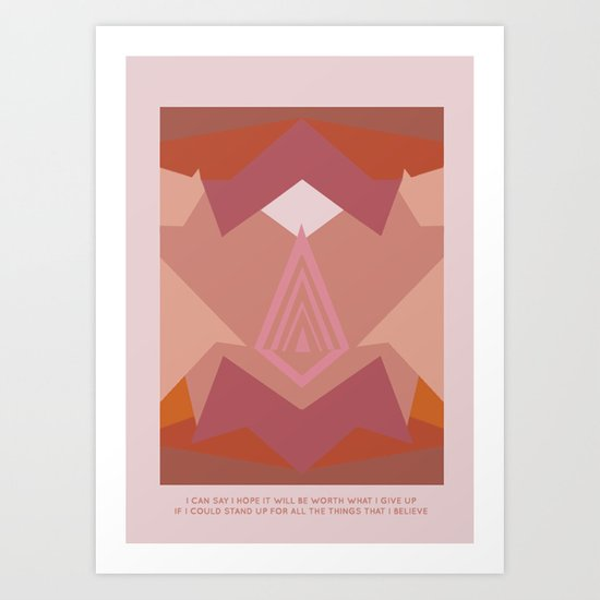 To Stand Up for What I Believe Art Print