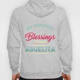 Grandmother Grandma Nana Granny Funny Grandmom Family Gift My Greatest Blessings Calls Me Abuelita Hoody