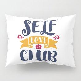 Self Love Club Pillow Sham