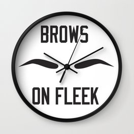 Brows On Fleek Wall Clock