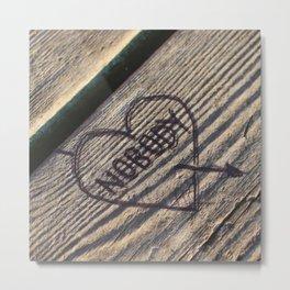 Love Nobody Metal Print