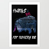 Thanks for noticing me... Art Print