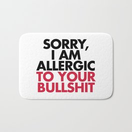Allergic To Your Bulls**t Funny Quote Bath Mat