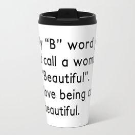 Beautiful Bitches Travel Mug