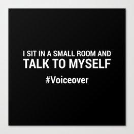Talk To Myself #Voiceover Canvas Print