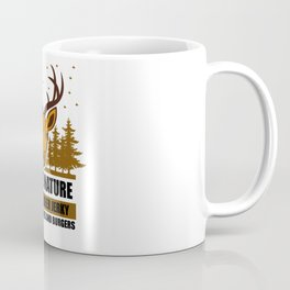 Hunter - You See Nature And I See A Deer Coffee Mug