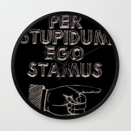 Per Stupidum Ego Stamus (Latin for I'm With Stupid) Wall Clock