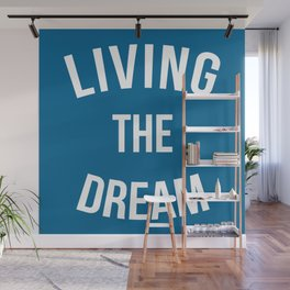 Living The Dream Quote Wall Mural
