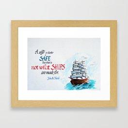A ship in harbour is safe Framed Art Print