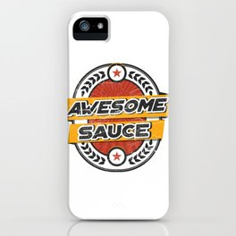 Awesomesauce iPhone Case