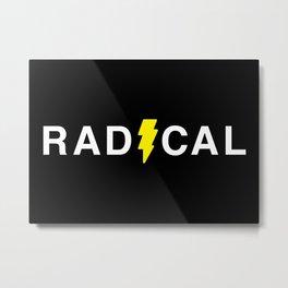 Radical - White on Black Metal Print