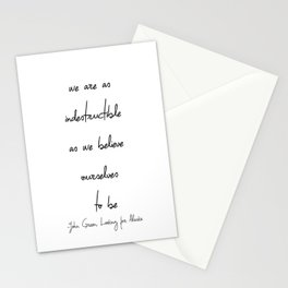 We Are As Indestructible As We Believe Ourselves To Be Stationery Cards