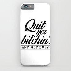 Quit Yer Bitchin iPhone 6s Slim Case