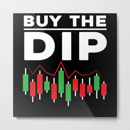 Buy The Dip Stock Marker Trader Day Forex Trading Metal Print