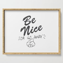 Be nice go away Serving Tray