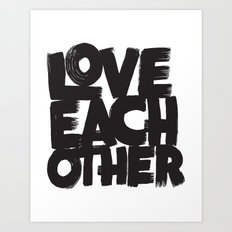 Love Each Other Art Print