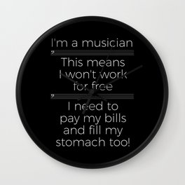 Musicians have to eat too! (bass/dark colors) Wall Clock
