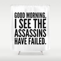 morning Shower Curtains featuring Good morning, I see the assassins have failed. by CreativeAngel