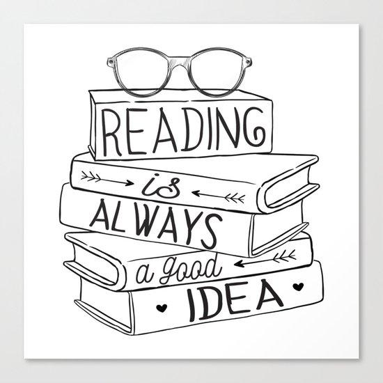 Reading is Always a Good Idea Canvas Print