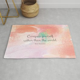 Conquer yourself rather than the world. Rene Descartes Rug