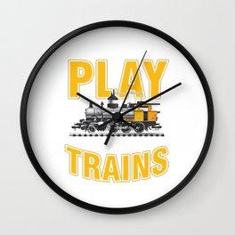 Railroad Railway Toys Locomotive I Still Play With Trains Gift Wall Clock