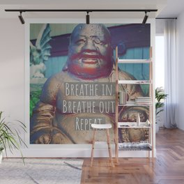 Breathe in.  Breathe out.  Repeat. Wall Mural