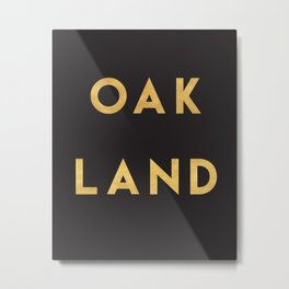 OAKLAND CALIFORNIA GOLD CITY TYPOGRAPHY Metal Print