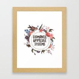 Dismantle Oppresive Systems Framed Art Print