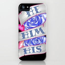 He/Him/His iPhone Case