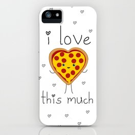 I Love Pizza This Much iPhone Case