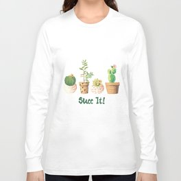 Succ It Succulent Long Sleeve T-shirt