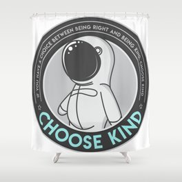Choose Kind Shower Curtain