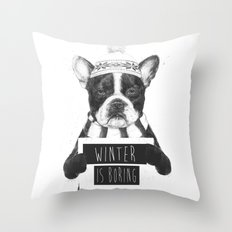 Winter is boring Throw Pillow