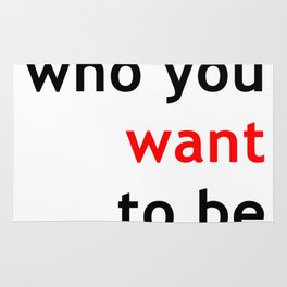 Be who you want, want to be free Rug