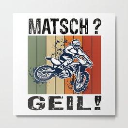 Mud? Awesome Motocross Dirt Bike Rider Metal Print