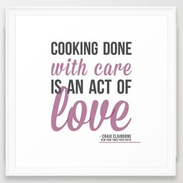 Cooking With Care Is An Act Of Love Framed Art Print