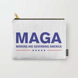 MAGA: Morons Are Governing America Design Carry-All Pouch