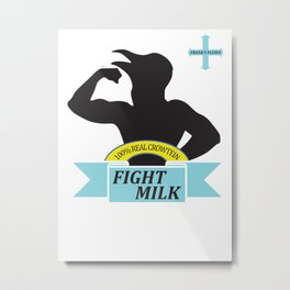 Fight Milk Metal Print