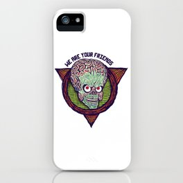 we are your friends iPhone Case