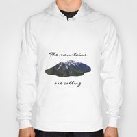 the mountains are calling Hoodies featuring The mountains are calling by Jess Paige B