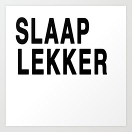 Slaap Lekker Art Print