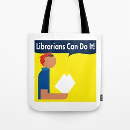 Librarians Can Do It! Tote Bag