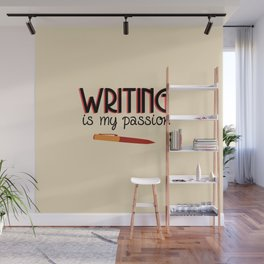 Writing Is My Passion Wall Mural