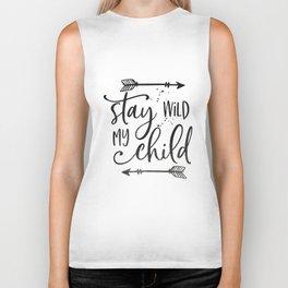 Stay Wild My Child, Calligraphy Print,Stay Wild Moon Child,Kids Room Decor,STAY WILD SIGN,Children Q Biker Tank