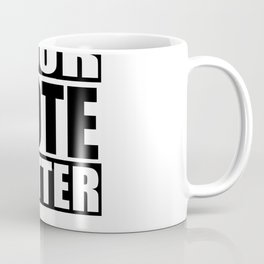 Your Voter Matter Political Shirt Election USA Coffee Mug