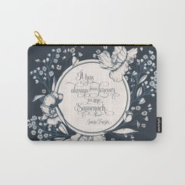 It has always been forever for me Sassenach. Jamie Fraser Carry-All Pouch