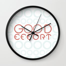 Good Effort Wall Clock